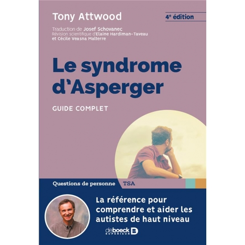 Le syndrome d'Asperger - Guide complet