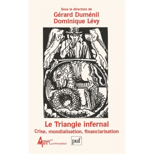 LE TRIANGLE INFERNAL. Crise, mondialisation, financiarisation, Actes du congrès Marx International II