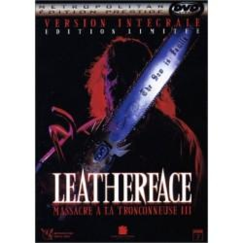 LEATHERFACE : MASSACRE A LA TRONÇONNEUSE 3