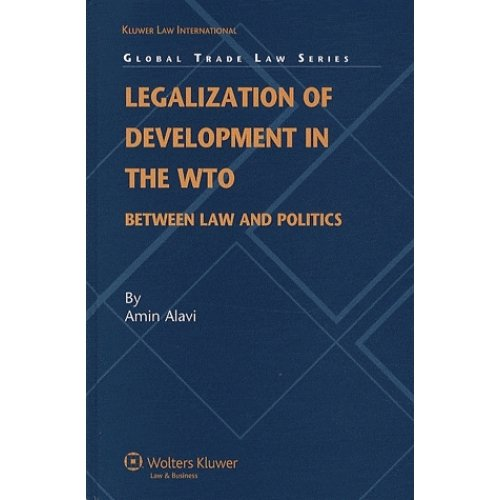 Legalization of Development in the WTO - Between Law and Politics