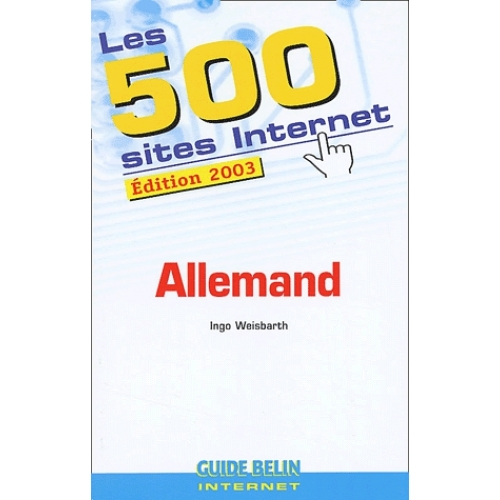Les 500 sites Internet Allemand. Edition 2003