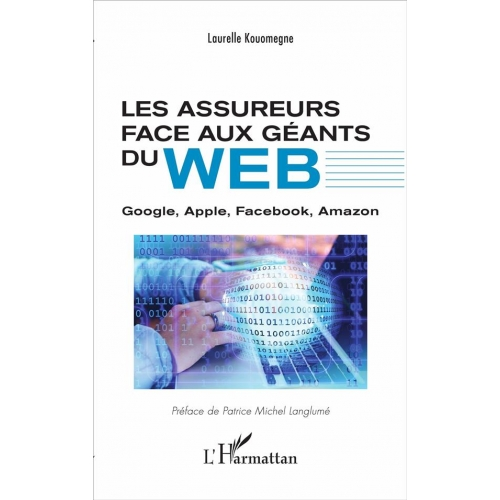 Les assureurs face aux géants du web - Google, Apple, Facebook, Amazon