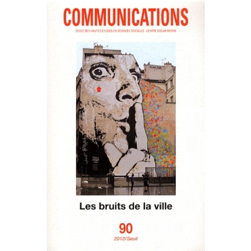 Communications N° 90 - Les bruits de la ville