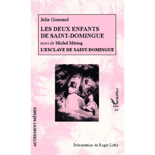Les deux enfants de Saint-Domingue - Suivi de L'esclave de Saint-Domingue