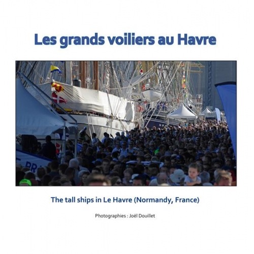 Les grands voiliers au Havre - The tall ships in Le Havre (Normandy, France)