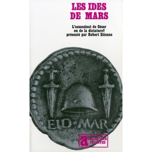 Les Ides de Mars - L'assassinat de César ou de la dictature ?
