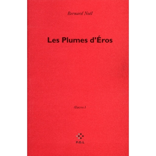 Oeuvres - Tome 1, Les plumes d'Eros