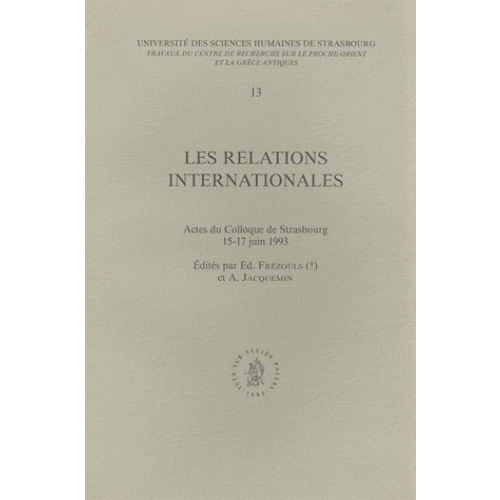Les relations internationales - Actes du colloque de Strasbourg, 15-17 juin 1993