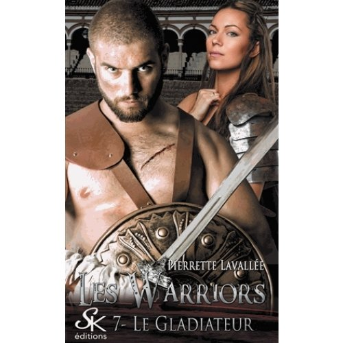 Les Warriors Tome 7 - Le gladiateur