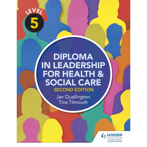 Level 5 Diploma in Leadership for Health and Social Care 2nd Edition