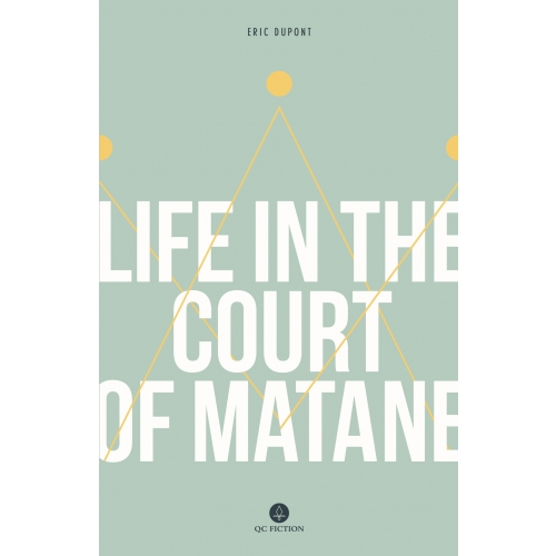 Life in the Court of Matane