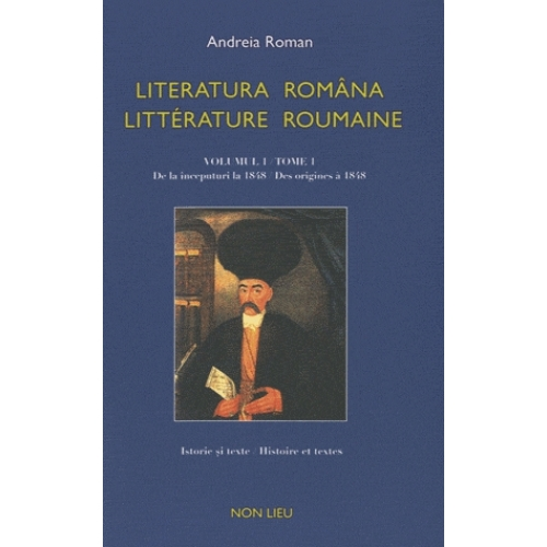 Litterature Roumaine Tome 1 Des Origines A 1848 Edition Bilingue Francais Roumain
