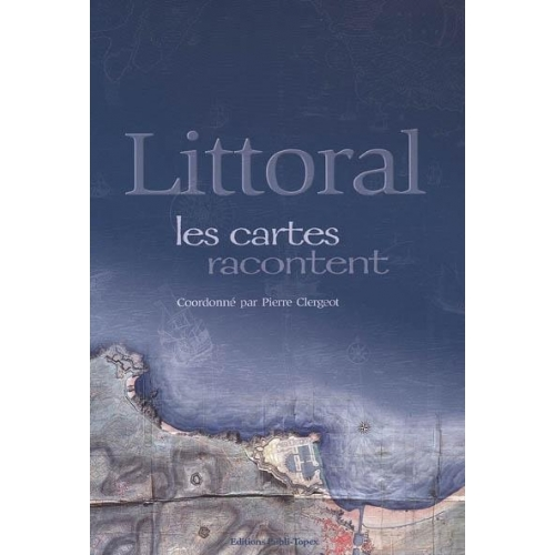Littoral - Les cartes racontent