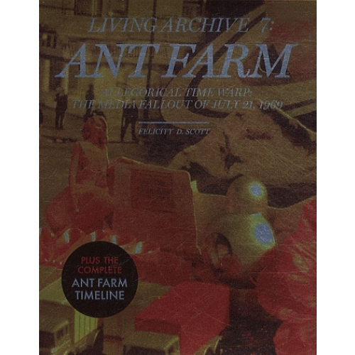 Living Archive 7 : Ant farm - Allegirocal time warp