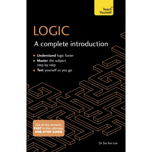 Logic: A Complete Introduction: Teach Yourself