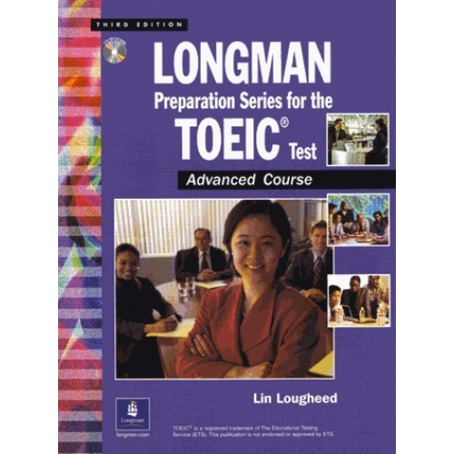 Longman preparation series for the TOEIC test 2004 AVANCED COURSE WITH KEY AND SCRIPT