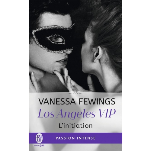 Los Angeles VIP Tome 1 - L'initiation
