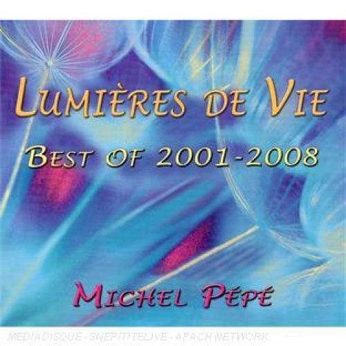 LUMIERES DE VIE BEST OF 2001-2008