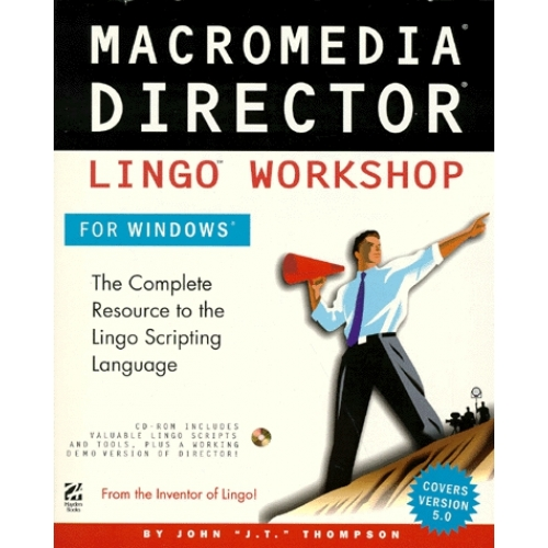 MACROMEDIA DIRECTOR LINGO WORKSHOP FOR WINDOWS. Eiditon en anglais, avec un CD
