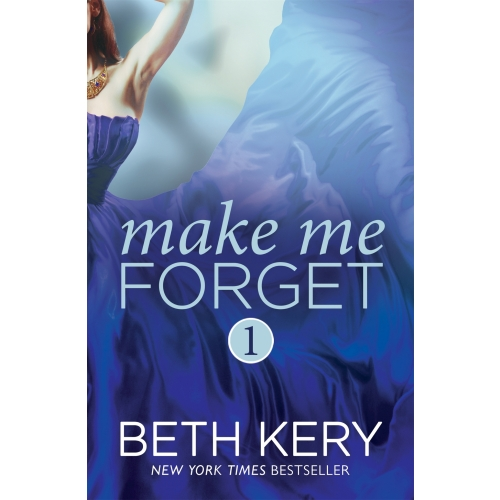 Make Me Forget (Make Me: Part One)
