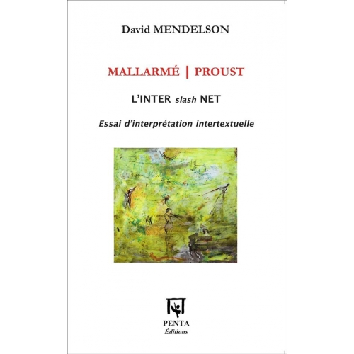 Mallarmé / Proust L'inter slash net - Essai d'interprétation intertextuelle