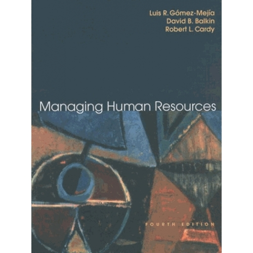 Managing Human Resources - Fourth Edition