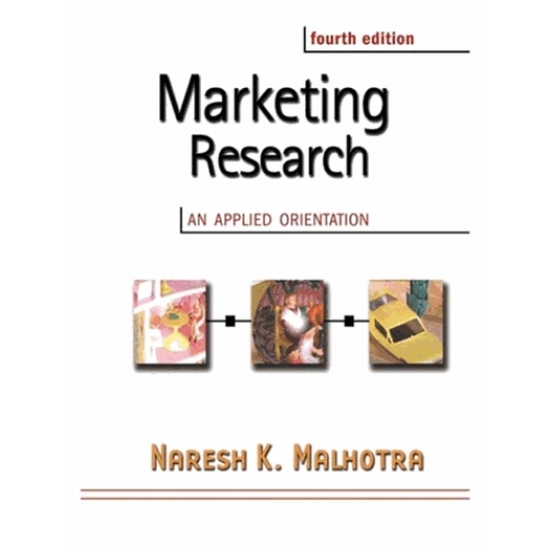 Marketing research - An applied orientation, fourth edition