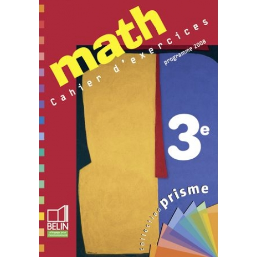 Math 3e - Cahier d'exercices programme 2008
