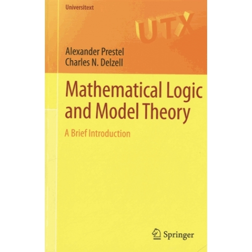 Mathematical Logics and Model Theory - A Brief Introduction