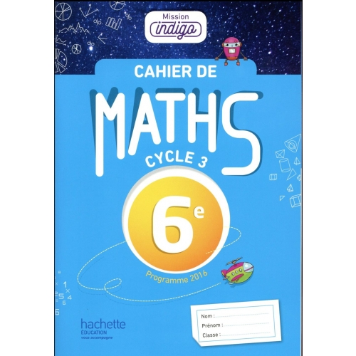 Maths 6e, cycle 3 Mission indigo