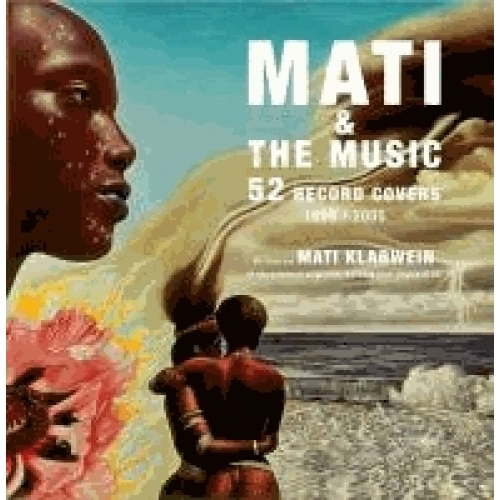 Mati & The Music. 52 Record Covers 1955/2005 - A book about Mati Klarwein