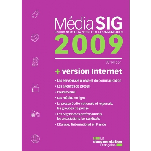 MédiaSIG 2009 + version Internet - Les 8000 noms de la presse et de la communication