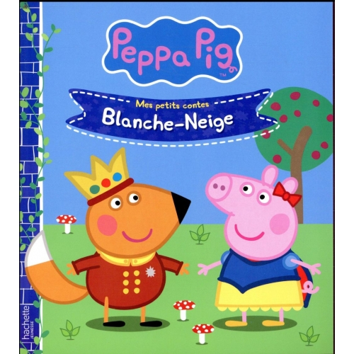 Peppa Pig - Mes petits contes - Blanche-Neige
