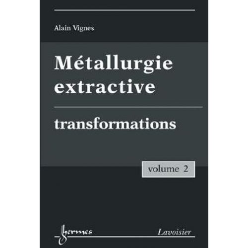 Métallurgie extractive - Tome 2, Transformations