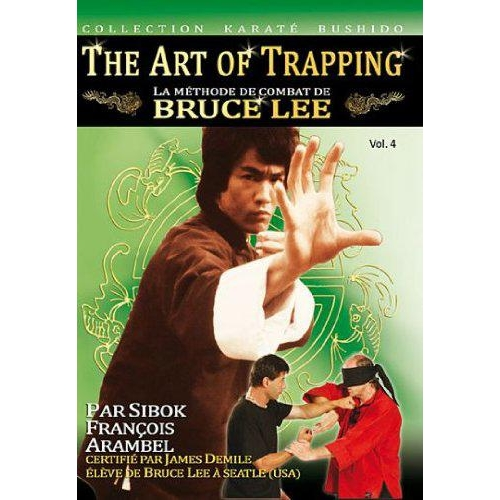 METHODE DE COMBAT DE BRUCE LEE VOL. 4  - ART DU TRAPPING