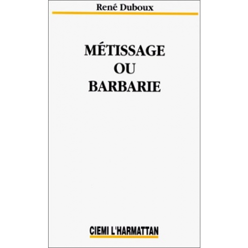 Métissage ou barbarie