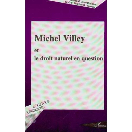 Michel Villey et le droit naturel en question