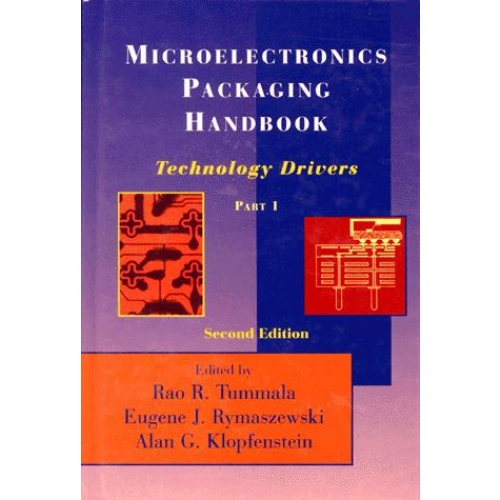 MICROELECTRONICS PACKAGING HANDBOOK. Part 1, technology drivers, 2nd edition, édition en anglais