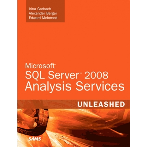 Microsoft SQL Server 2008 Analysis Services Unleashed - Unleashed
