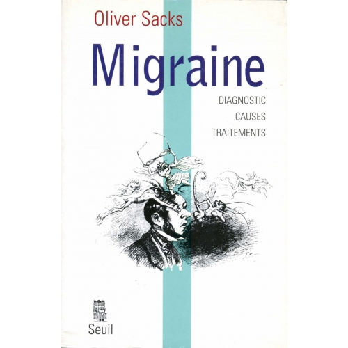 Migraine - Diagnostic, causes, traitements