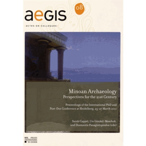 Minoan Archaeology - Perspectives for the 21st Century