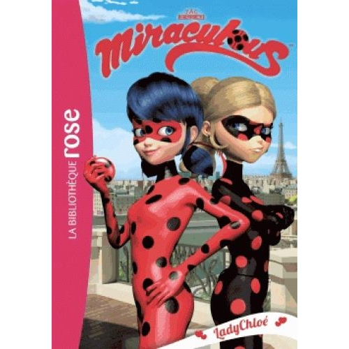 Miraculous Tome 8 - LadyChloé