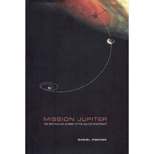 Mission Jupiter. - The spectacular journey of the Galileo spacecraft