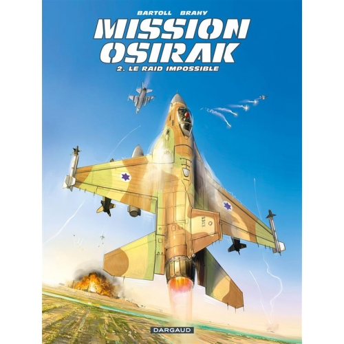 Mission Osirak Tome 2 - Le raid impossible