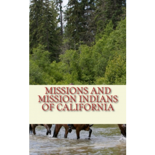 Missions and Mission Indians of California