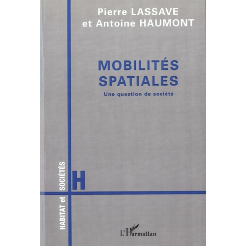 MOBILITES SPATIALES : UNE QUESTION DE SOCIETE