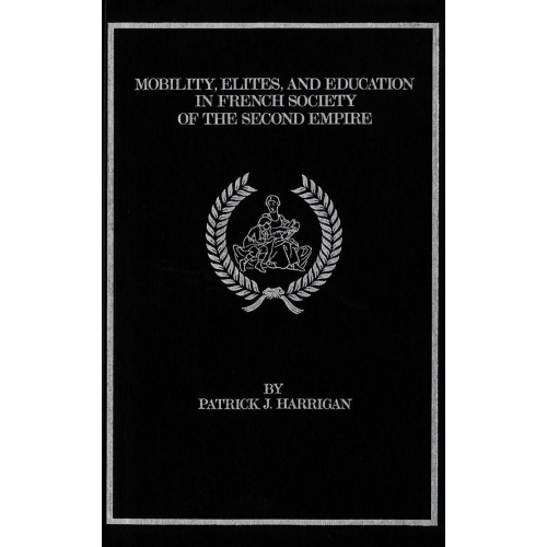 Mobility, Elites and Education in French Society of the Second Empire