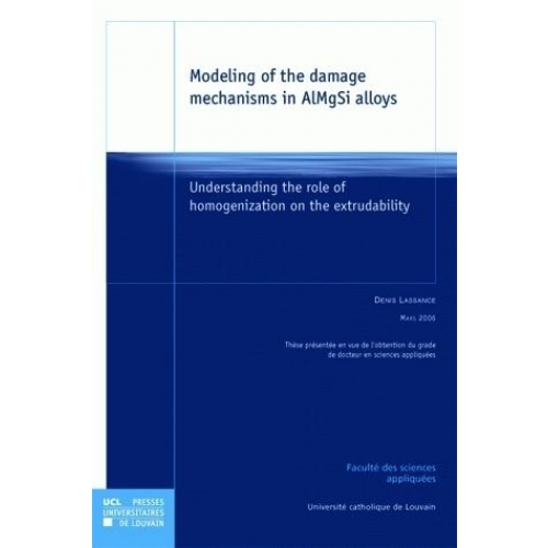 Modeling of the damage mechanisms in ALMgSi alloys - Understanding the role of homogenization on the extrudability