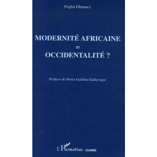 Modernité africaine = occidentalité ?