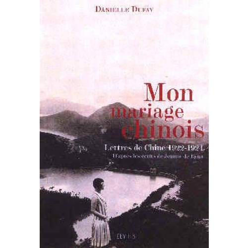 Mon mariage chinois - Lettres de Chine, 1922-1924